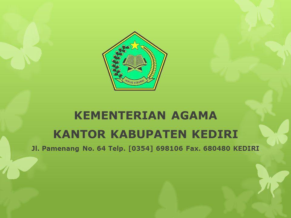 KEMENTERIAN AGAMA KANTOR KABUPATEN KEDIRI Jl. Pamenang No. 64 Telp. [0354] 698106 Fax. 680480 KEDIRI