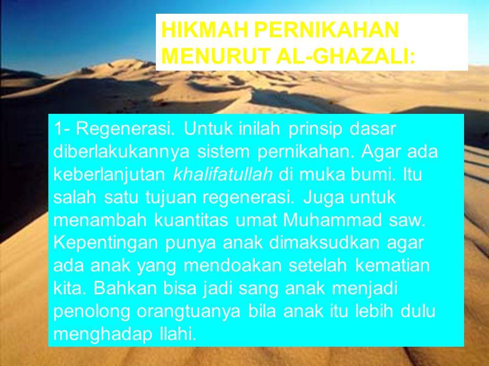 HIKMAH PERNIKAHAN MENURUT AL-GHAZALI: 1- Regenerasi.