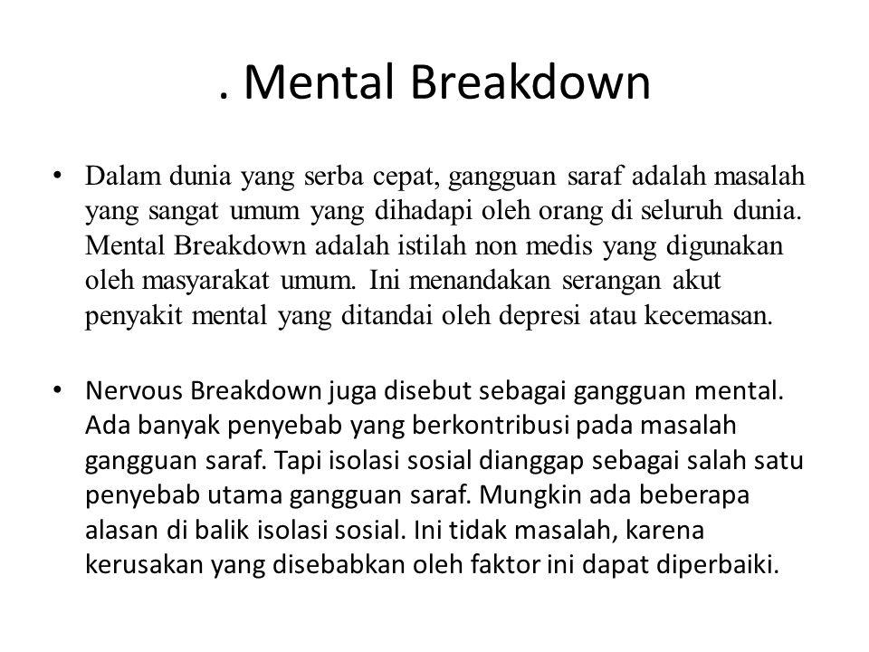 Mental Breakdown Dalam dunia yang serba cepat, gangguan saraf adalah masalah yang sangat umum yang dihadapi oleh orang di seluruh dunia.