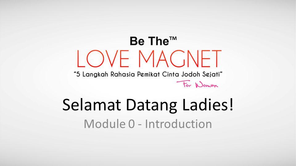 Selamat Datang Ladies! Module 0 - Introduction