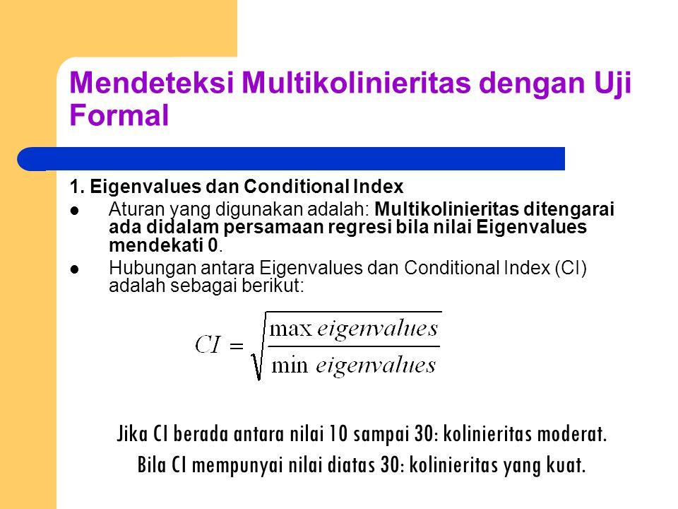 Mendeteksi Multikolinieritas dengan Uji Formal 1.