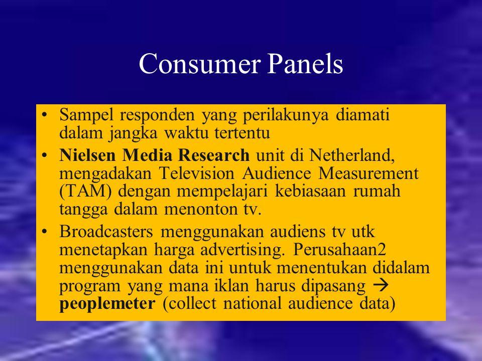 Consumer Panels Sampel responden yang perilakunya diamati dalam jangka waktu tertentu Nielsen Media Research unit di Netherland, mengadakan Television