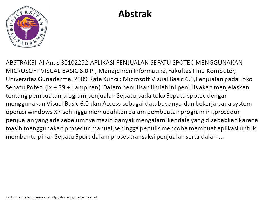 Abstrak ABSTRAKSI Al Anas 30102252 APLIKASI PENJUALAN SEPATU SPOTEC MENGGUNAKAN MICROSOFT VISUAL BASIC 6.0 PI, Manajemen Informatika, Fakultas Ilmu Ko