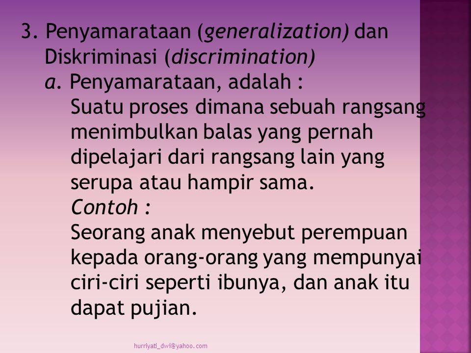 3. Penyamarataan (generalization) dan Diskriminasi (discrimination) a.