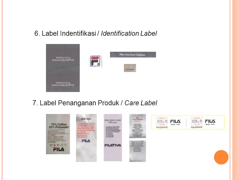 6. Label Indentifikasi / Identification Label 7. Label Penanganan Produk / Care Label