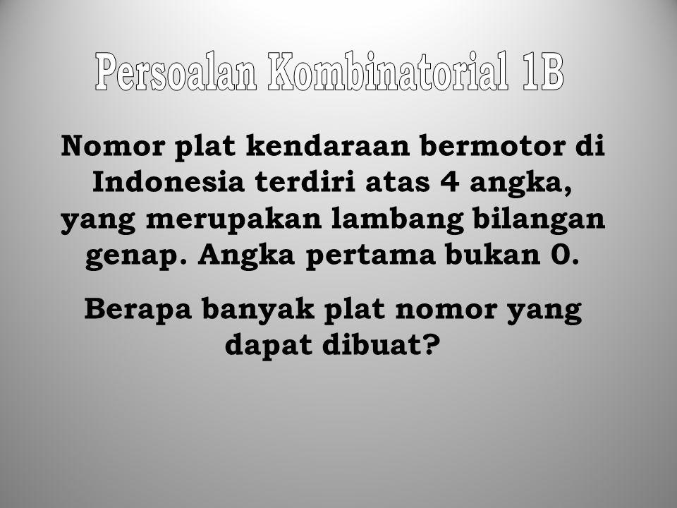 Nomor plat kendaraan bermotor di Indonesia terdiri atas 4 angka, yang merupakan lambang bilangan genap. Angka pertama bukan 0. Berapa banyak plat nomo