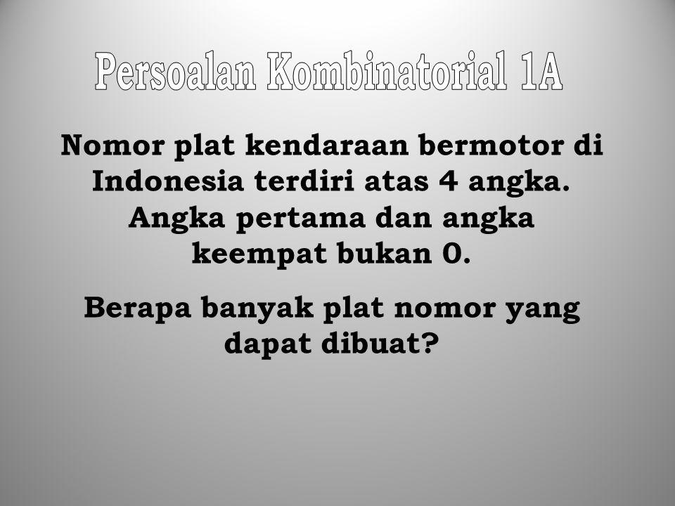 Nomor plat kendaraan bermotor di Indonesia terdiri atas 4 angka. Angka pertama dan angka keempat bukan 0. Berapa banyak plat nomor yang dapat dibuat?