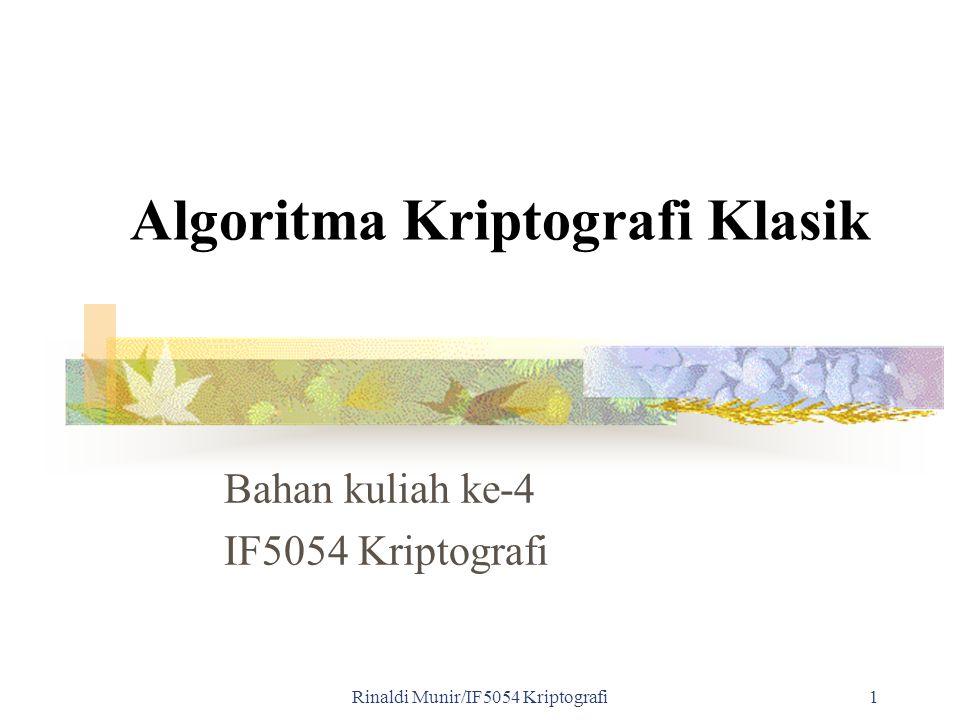 Rinaldi Munir/IF5054 Kriptografi 2 Pendahuluan Algoritma kriptografi klasik berbasis karakter Termasuk ke dalam kriptorafi simetri Tiga alasan mempelajari algoritma klasik: 1.