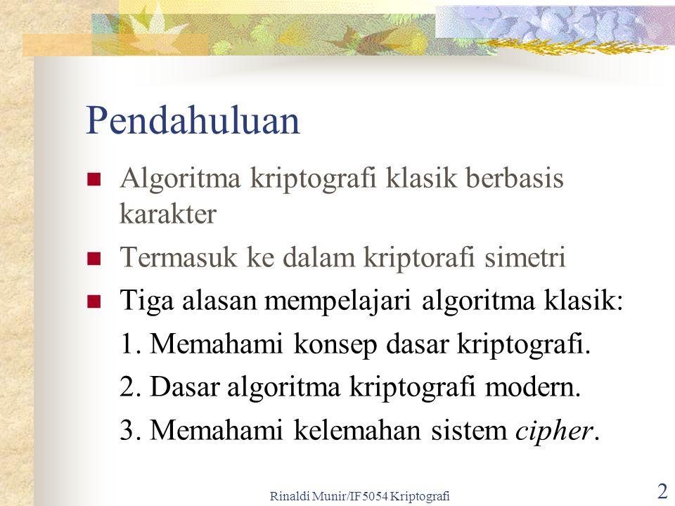 Rinaldi Munir/IF5054 Kriptografi 33 Contoh cipherteks: DIX DR TZX KXCQDIQ RDK XIHPSZXKPIB TZPQ TXGT PQ TD QZDM TZX KXCJXK ZDM XCQPVN TZPX TNSX DR HPSZXK HCI LX LKDUXI.