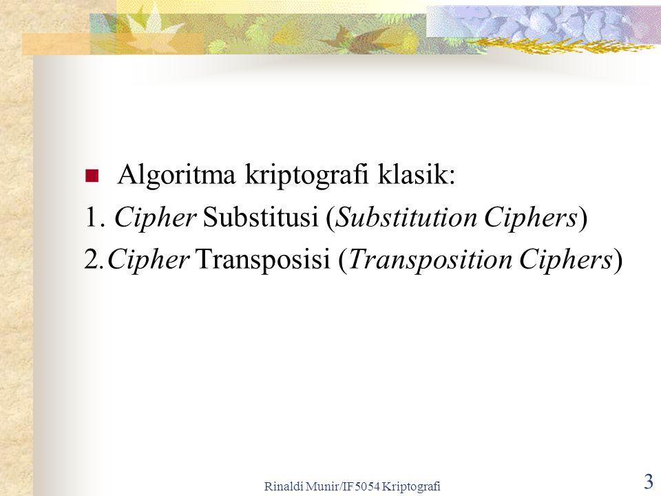 Rinaldi Munir/IF5054 Kriptografi 3 Algoritma kriptografi klasik: 1.