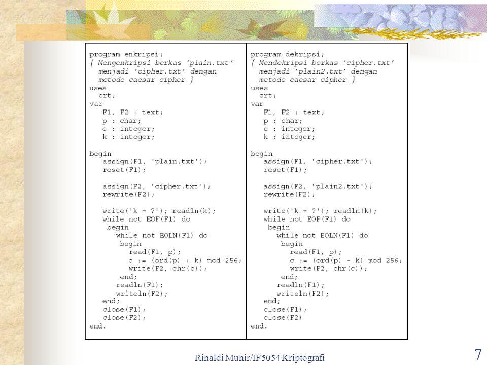 Rinaldi Munir/IF5054 Kriptografi 18 Contoh: Plainteks: SHE SELLS SEA SHELLS BY THE SEASHORE + Kunci KEY KEYKE YKE YKEYKE YK EYK EYKEYKEY Cipherteks: CLC CIJVW QOE QRIJVW ZI XFO WCKWFYVC
