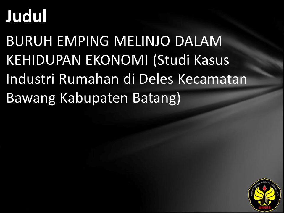 Judul BURUH EMPING MELINJO DALAM KEHIDUPAN EKONOMI (Studi Kasus Industri Rumahan di Deles Kecamatan Bawang Kabupaten Batang)