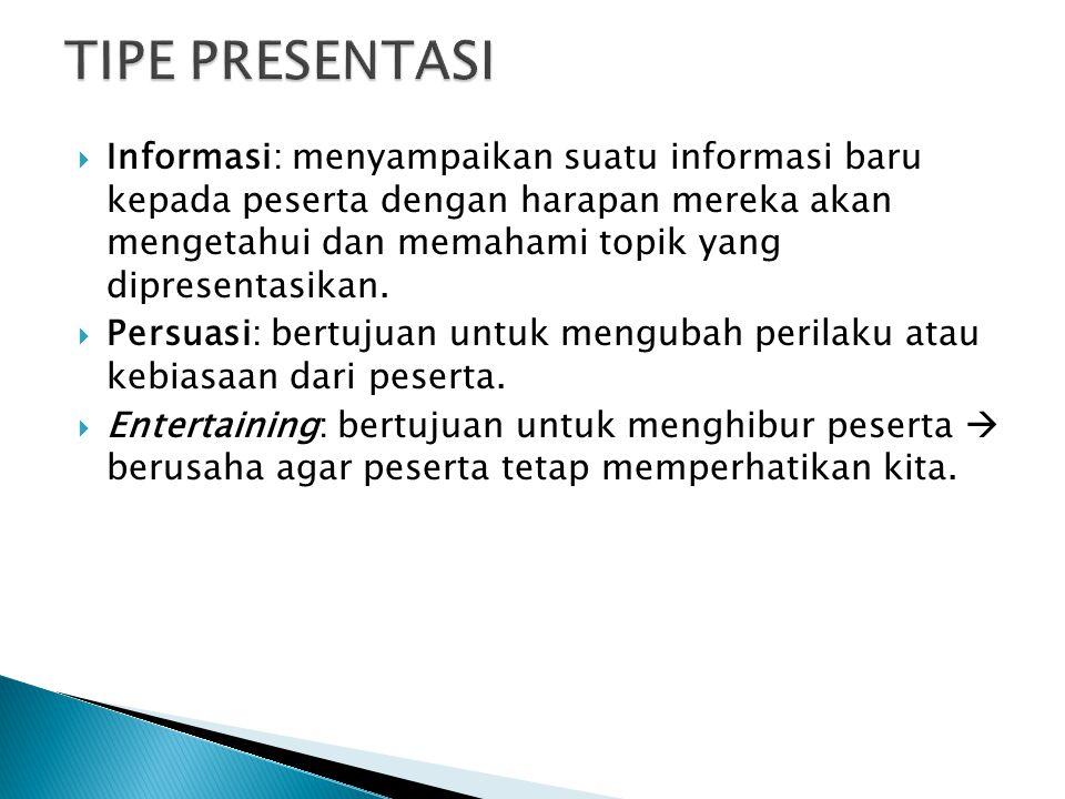  Informasi: menyampaikan suatu informasi baru kepada peserta dengan harapan mereka akan mengetahui dan memahami topik yang dipresentasikan.