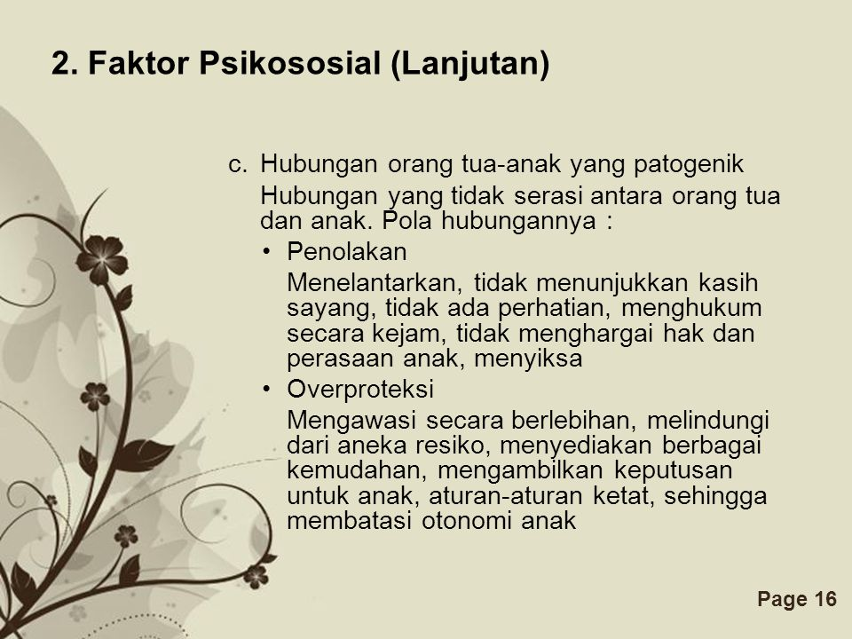 Free Powerpoint TemplatesPage 16 2.Faktor Psikososial (Lanjutan) c.