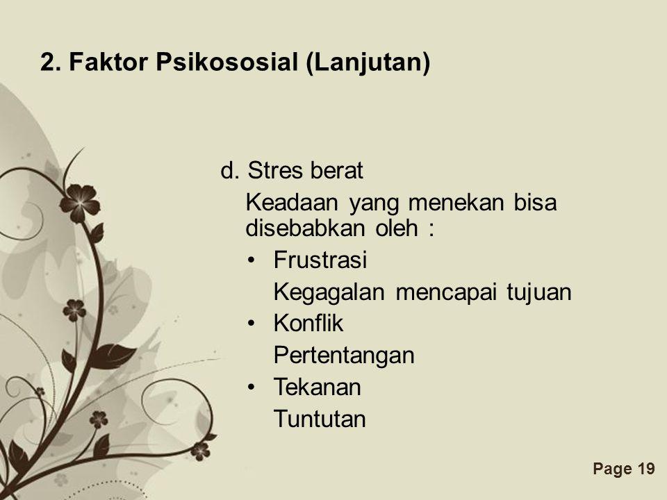 Free Powerpoint TemplatesPage 19 2.Faktor Psikososial (Lanjutan) d.