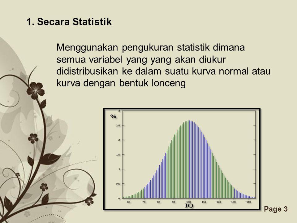 Free Powerpoint TemplatesPage 3 Menggunakan pengukuran statistik dimana semua variabel yang yang akan diukur didistribusikan ke dalam suatu kurva normal atau kurva dengan bentuk lonceng 1.