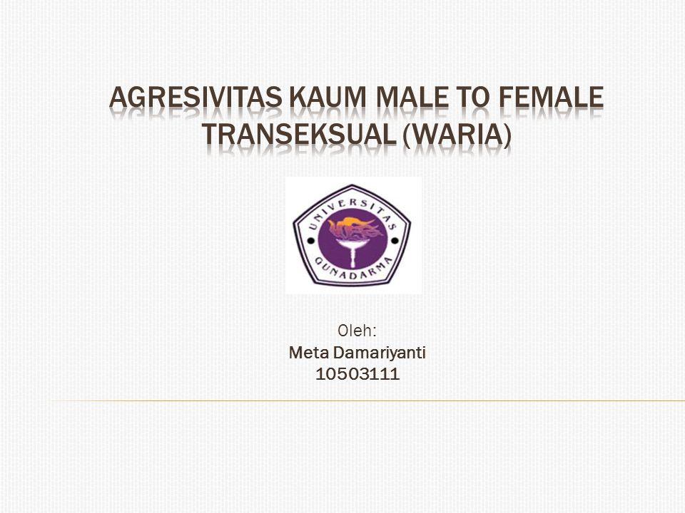 Gangguan identitas gender (transeksualisme) kesadaran mental yang dimiliki seseorang tentang jenis kelaminnya, tentang apakah dirinya laki-laki atau perempuan dimana identitas gender yang dimiliki oleh seorang transeksual ini berlawanan dengan jenis kelamin yang dikenakan kepadanya berdasarkan genital fisiknya.