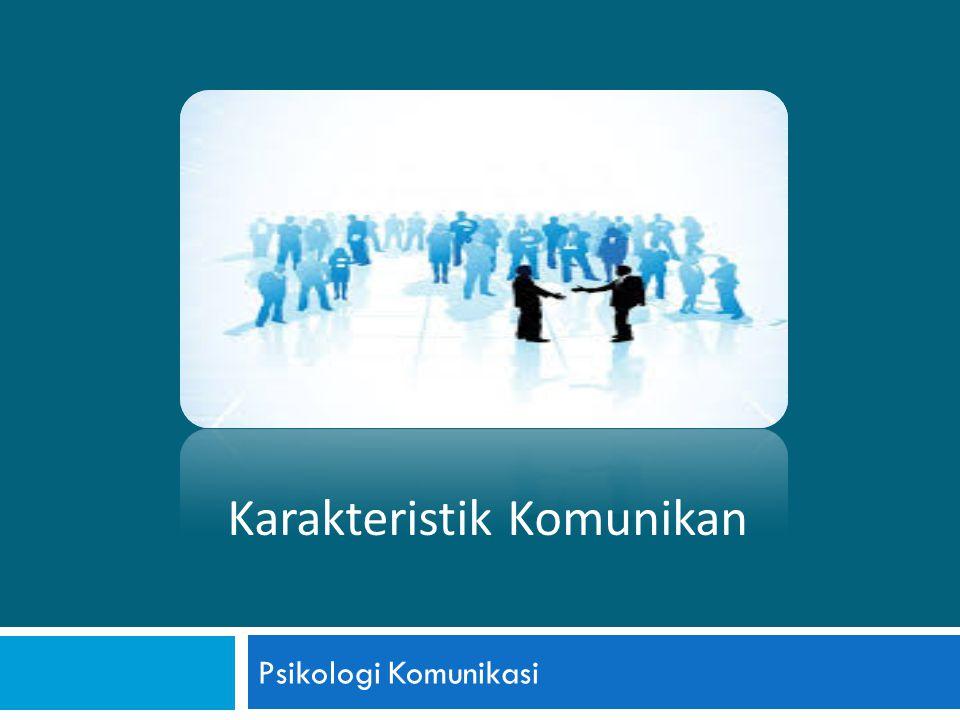 Psikologi Komunikasi Karakteristik Komunikan