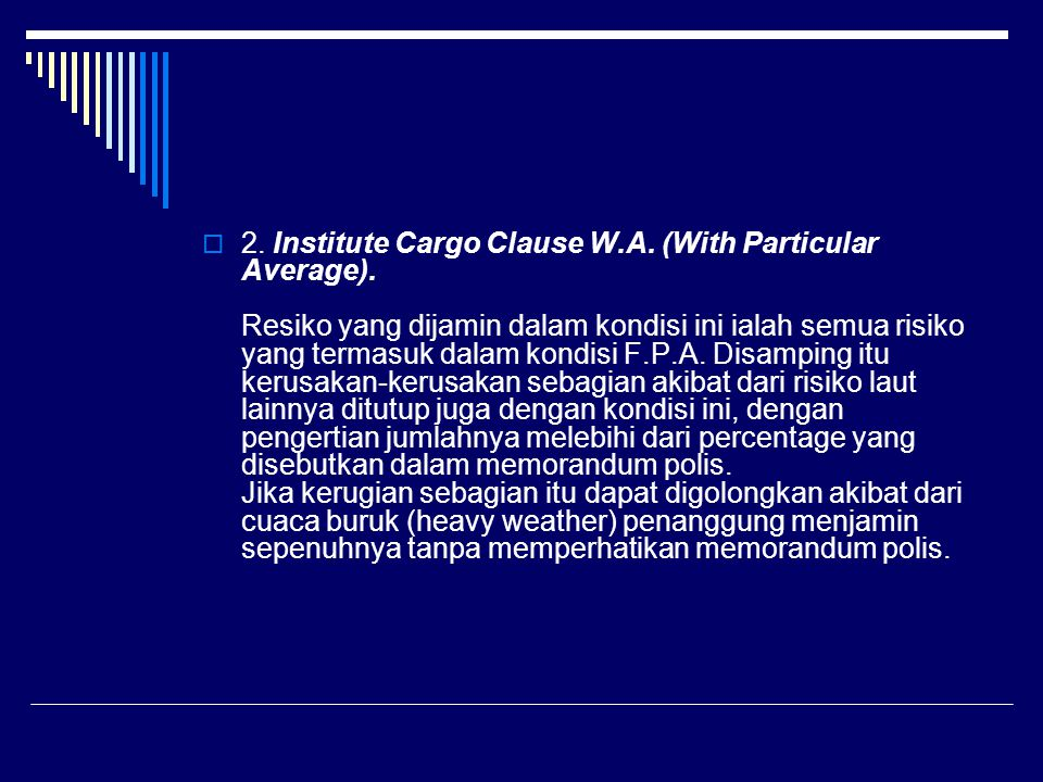  2.Institute Cargo Clause W.A. (With Particular Average).