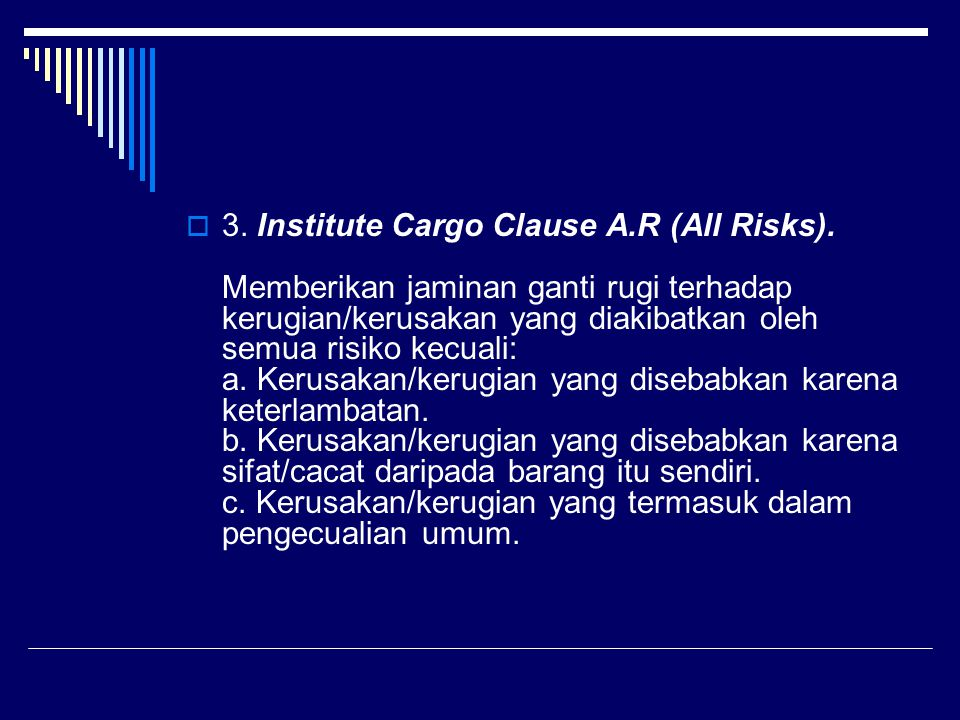  3.Institute Cargo Clause A.R (All Risks).