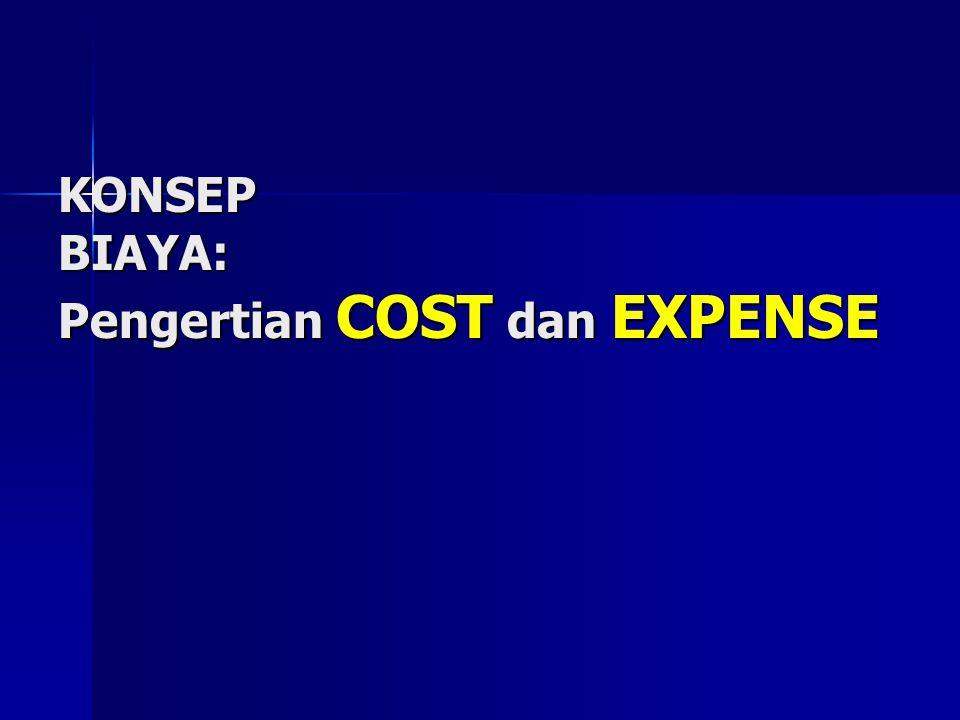 COST: adalah Pengorbanan sumber daya ekonomis atau munculnya utang untuk memperoleh sumber daya ekonomis lainnya.