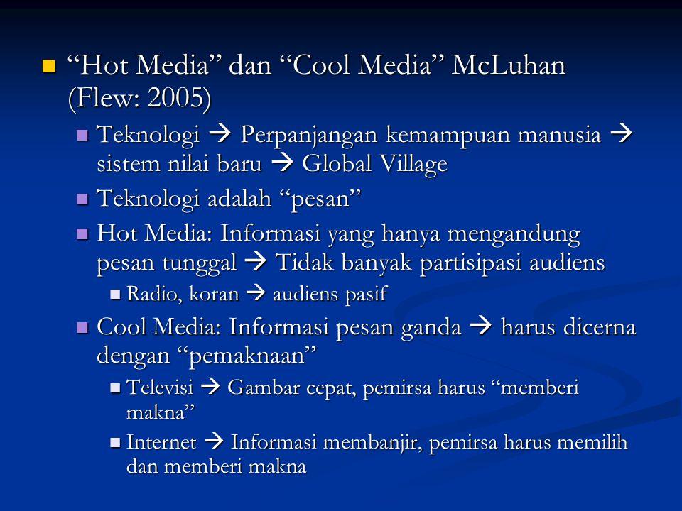 """""""Hot Media"""" dan """"Cool Media"""" McLuhan (Flew: 2005) """"Hot Media"""" dan """"Cool Media"""" McLuhan (Flew: 2005) Teknologi  Perpanjangan kemampuan manusia  siste"""