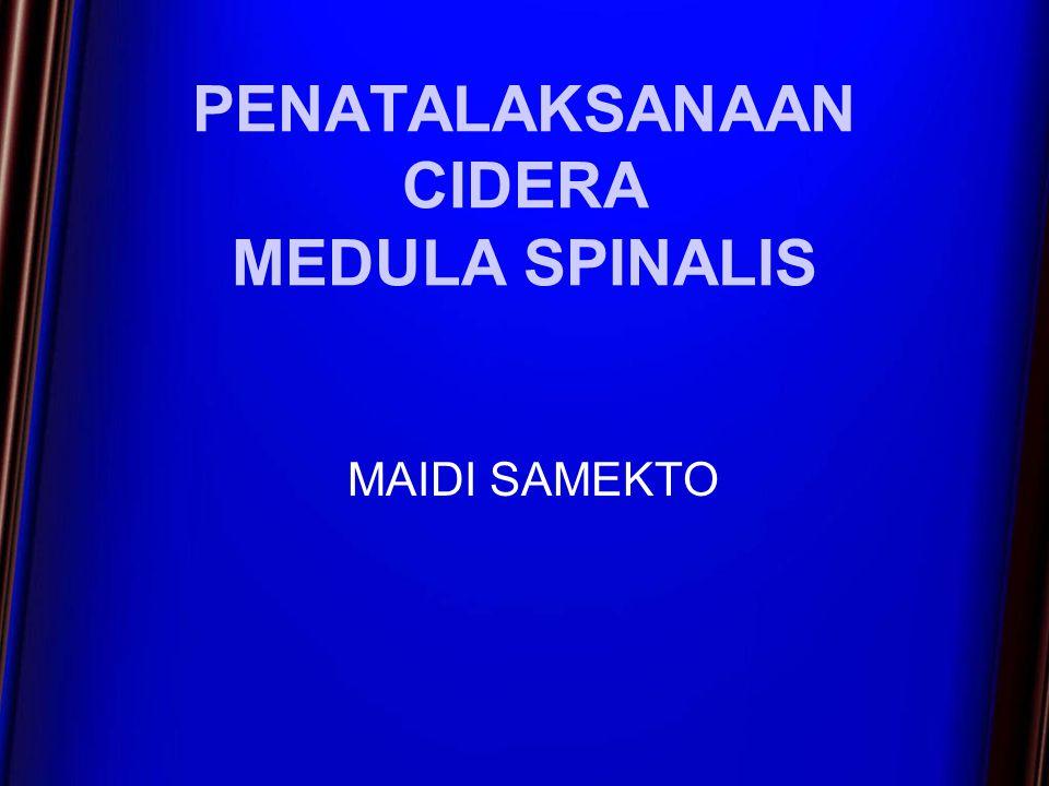 GEJALA KLINIK Cervico-Medullary Syndrome Respiratory arrest, hipotensi, tetraplegia.