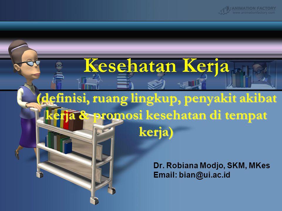 (definisi, ruang lingkup, penyakit akibat kerja & promosi kesehatan di tempat kerja) Kesehatan Kerja (definisi, ruang lingkup, penyakit akibat kerja &