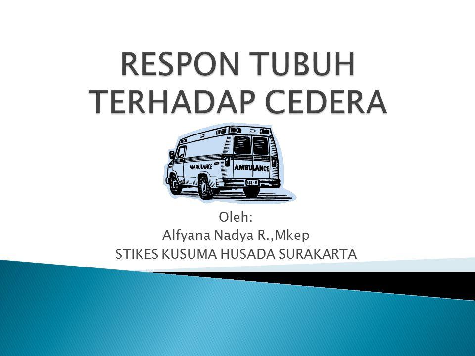 Oleh: Alfyana Nadya R.,Mkep STIKES KUSUMA HUSADA SURAKARTA