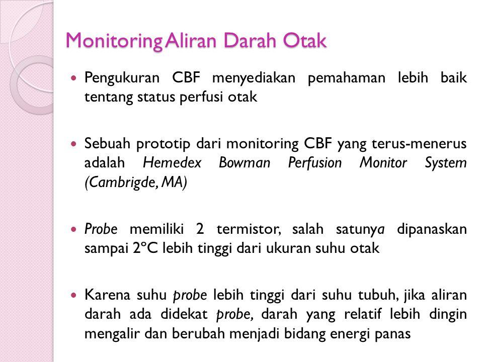 Monitoring Aliran Darah Otak Pengukuran CBF menyediakan pemahaman lebih baik tentang status perfusi otak Sebuah prototip dari monitoring CBF yang teru