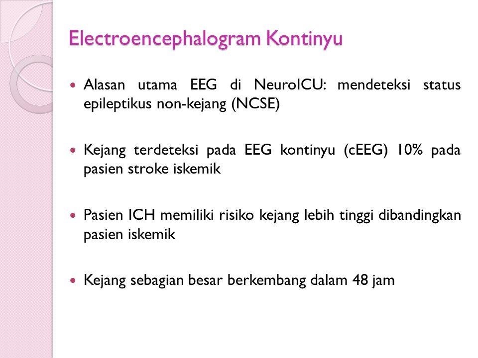 Electroencephalogram Kontinyu Alasan utama EEG di NeuroICU: mendeteksi status epileptikus non-kejang (NCSE) Kejang terdeteksi pada EEG kontinyu (cEEG)