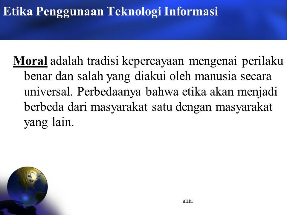 alfia Prinsip dan Pendekatan Hukum Terdapat tiga pendekatan untuk mempertahankan keamanan di cyberspace 1.pendekatan teknologi 2.