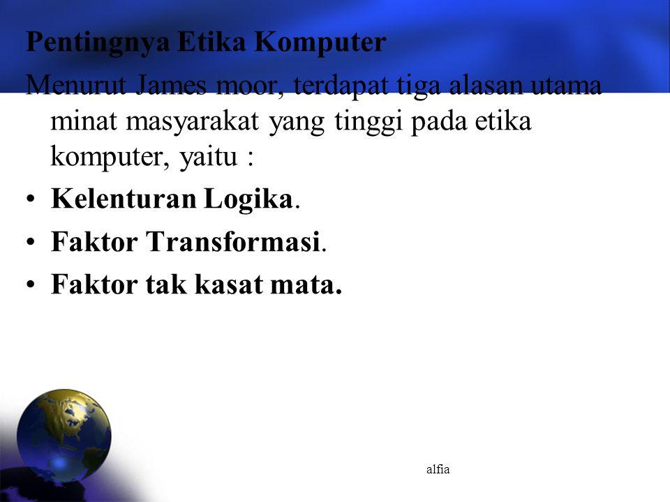 alfia Dalam ruang cyber pelaku pelanggaran seringkali menjadi sulit dijerat karena hukum dan pengadilan Indonesia tidak memiliki yurisdiksi terhadap pelaku dan perbuatan hukum yang terjadi, mengingat pelanggaran hukum bersifat transnasional tetapi akibatnya justru memiliki implikasi hukum di Indonesia