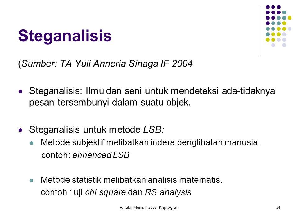 Rinaldi Munir/IF3058 Kriptografi34 Steganalisis (Sumber: TA Yuli Anneria Sinaga IF 2004 Steganalisis: Ilmu dan seni untuk mendeteksi ada-tidaknya pesa