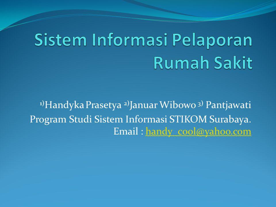1) Handyka Prasetya 2) Januar Wibowo 3) Pantjawati Program Studi Sistem Informasi STIKOM Surabaya.