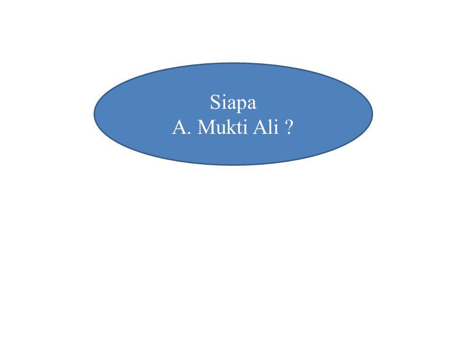 Siapa A. Mukti Ali ?