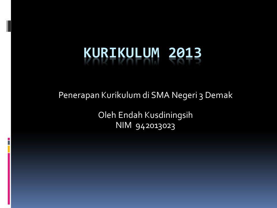 Penerapan Kurikulum di SMA Negeri 3 Demak Oleh Endah Kusdiningsih NIM 942013023
