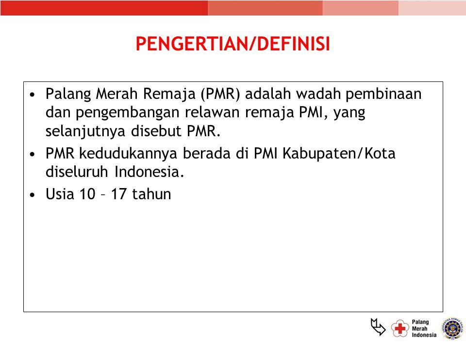  PENGERTIAN/DEFINISI Palang Merah Remaja (PMR) adalah wadah pembinaan dan pengembangan relawan remaja PMI, yang selanjutnya disebut PMR. PMR keduduka