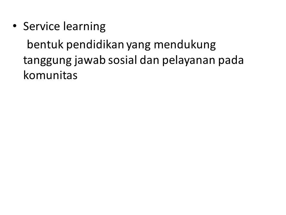 Service learning bentuk pendidikan yang mendukung tanggung jawab sosial dan pelayanan pada komunitas