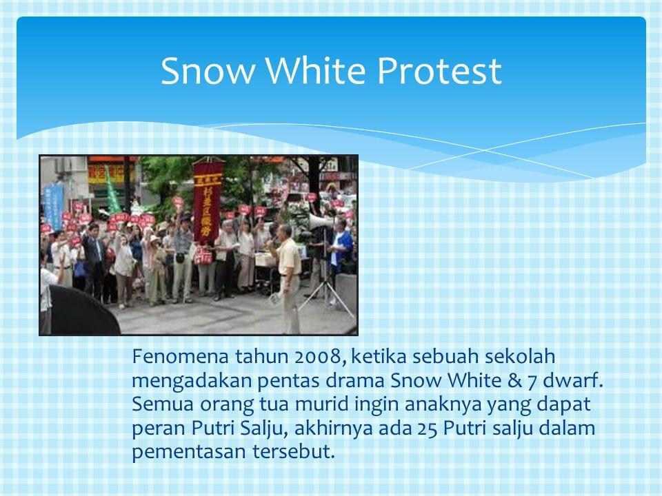 Fenomena tahun 2008, ketika sebuah sekolah mengadakan pentas drama Snow White & 7 dwarf. Semua orang tua murid ingin anaknya yang dapat peran Putri Sa