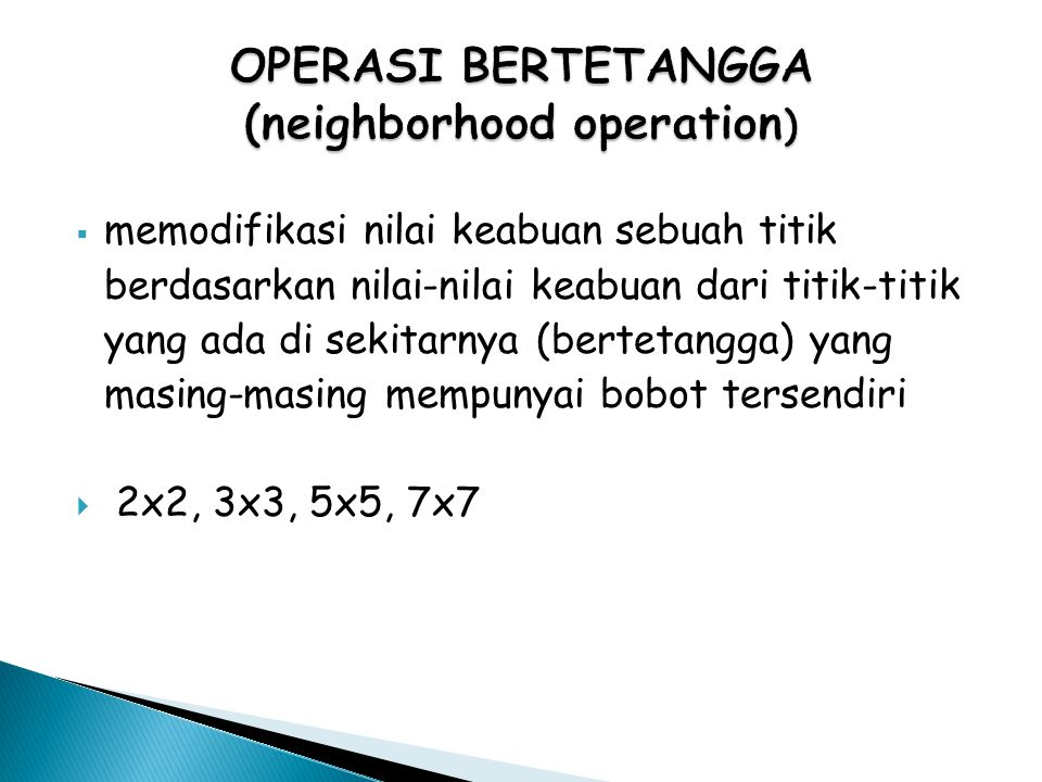 1.Deteksi Tepi (Edge Detection) 2. Penghalusan Citra (Smoothing) 3.