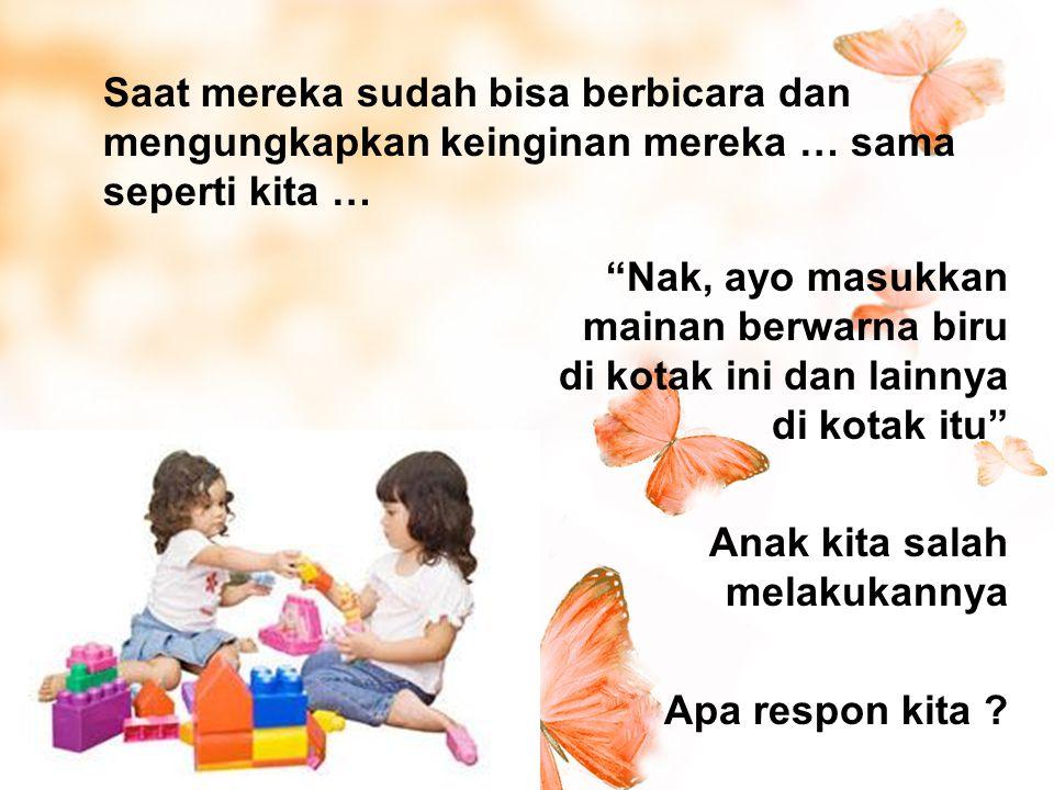 6.Berbicara sedikit, cukup satu kali. Anak-anak perlu mendengarkan baik-baik dan harus mengerti.