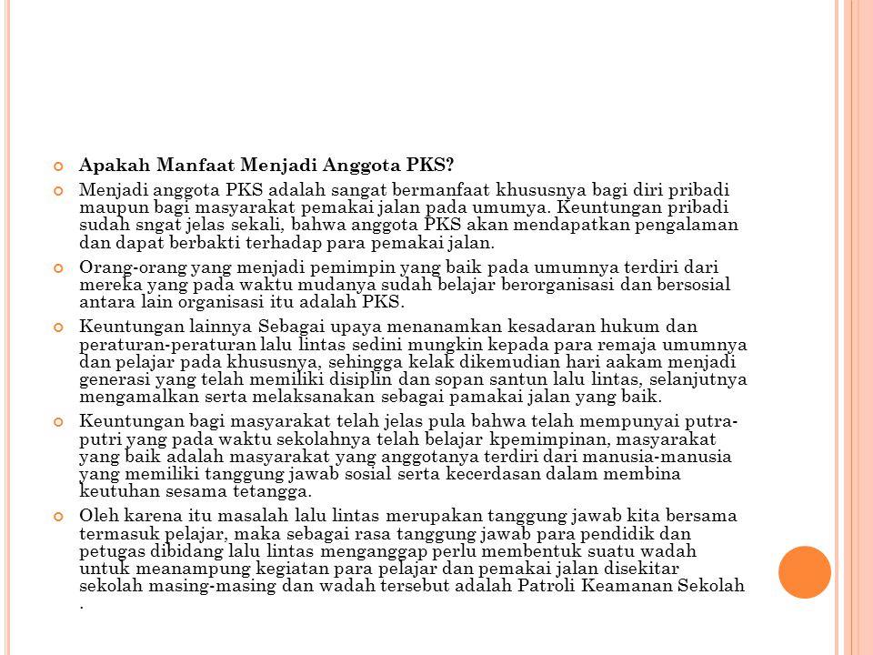 . Pengertian Umum Tentang PKS PKS adalah singkatan dari Patroli Keamanan Sekolah jika kita mendengar kata Patroli, tentunya kita teringat tugas- tugas