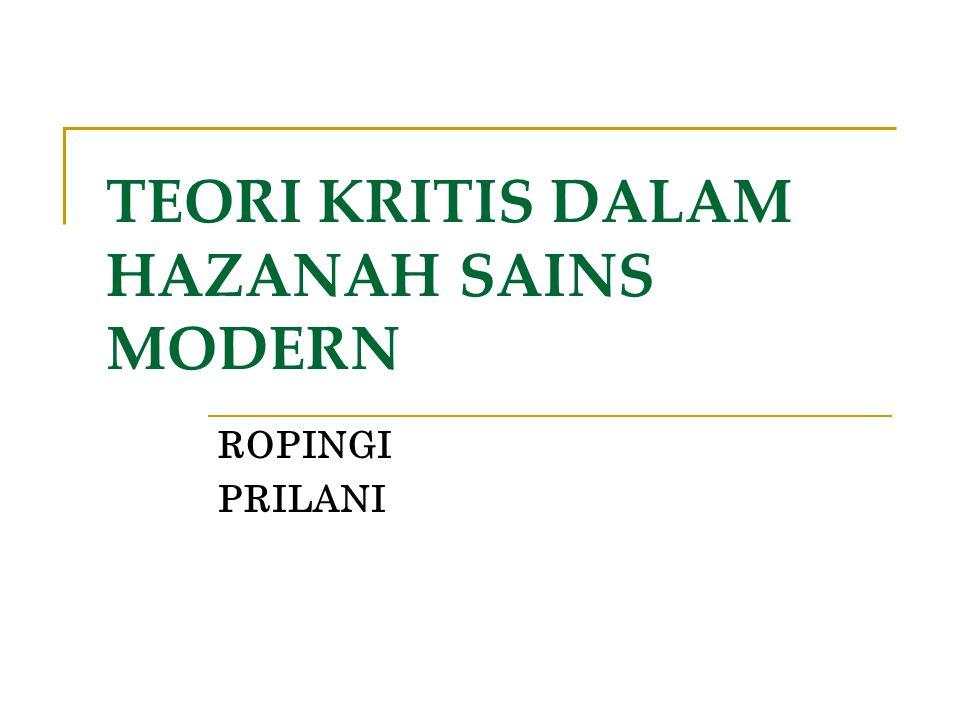 TEORI KRITIS DALAM HAZANAH SAINS MODERN ROPINGI PRILANI