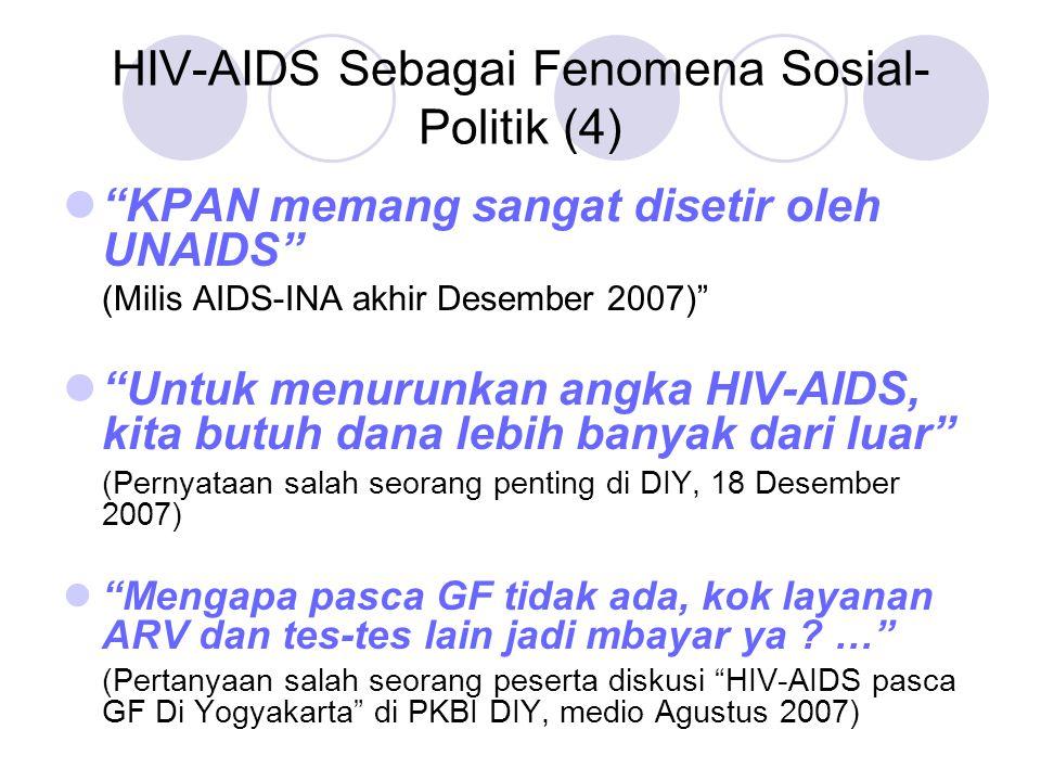 """HIV-AIDS Sebagai Fenomena Sosial- Politik (4) """"KPAN memang sangat disetir oleh UNAIDS"""" (Milis AIDS-INA akhir Desember 2007)"""" """"Untuk menurunkan angka H"""