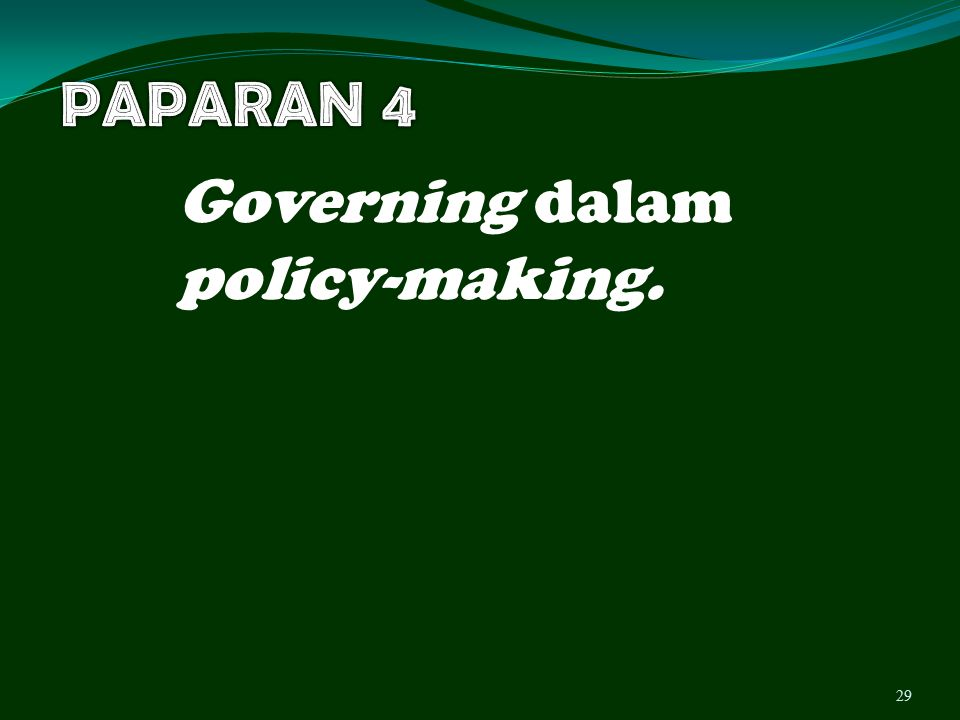 Governing dalam policy-making. 29