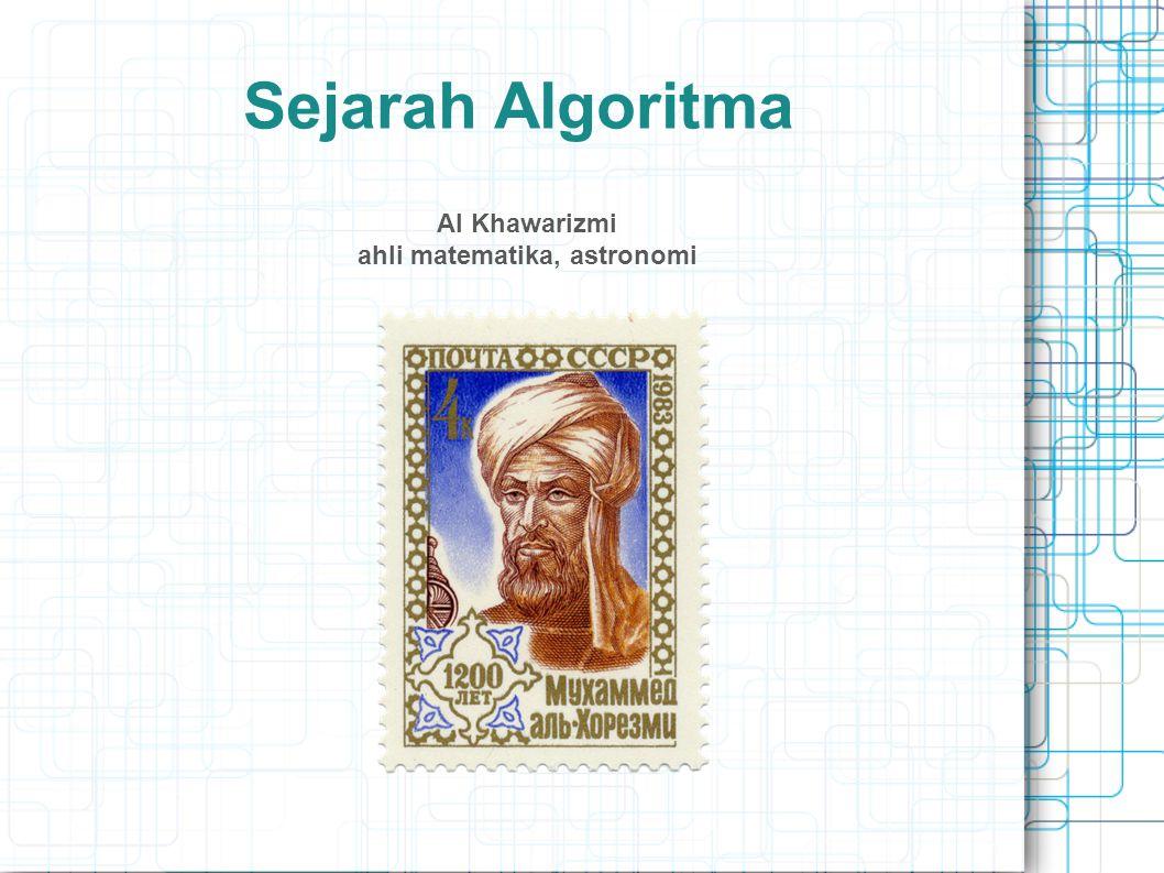 Sejarah Algoritma Al Khawarizmi ahli matematika, astronomi