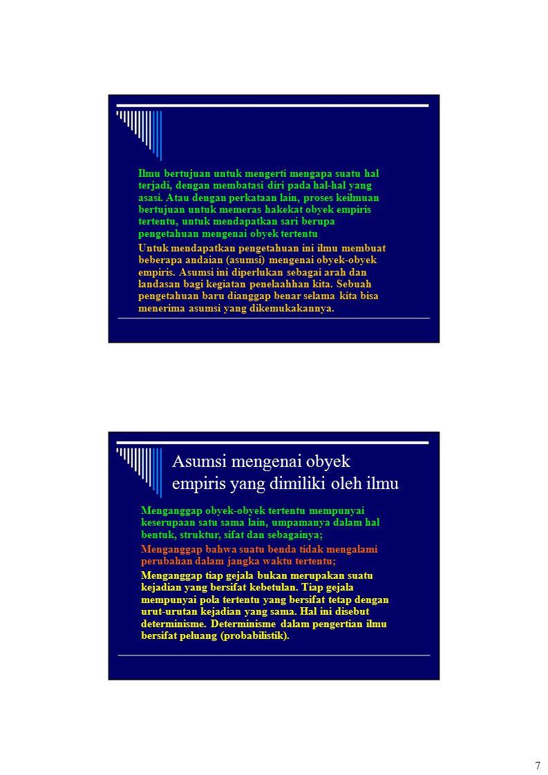 Aspek Aksiologi Aspek Aksiologi, yaitu komponen pengetahuan/ilmu yang membahas tata guna ilmu pengetahuan, teori tentang nilai yang menjadi azas dalam penggunaan ilmu pengetahuan yang telah diperoleh dari hasil knowing (nalar/berfikir) Nilai Kegunaan Ilmu Ilmu dan Moral Tanggung jawab sosial ilmuwan Nuklir dan pilihan moral Revolusi genetika 18