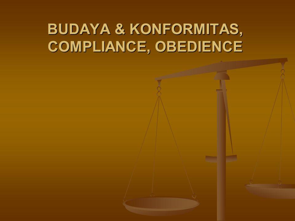 BUDAYA & KONFORMITAS, COMPLIANCE, OBEDIENCE