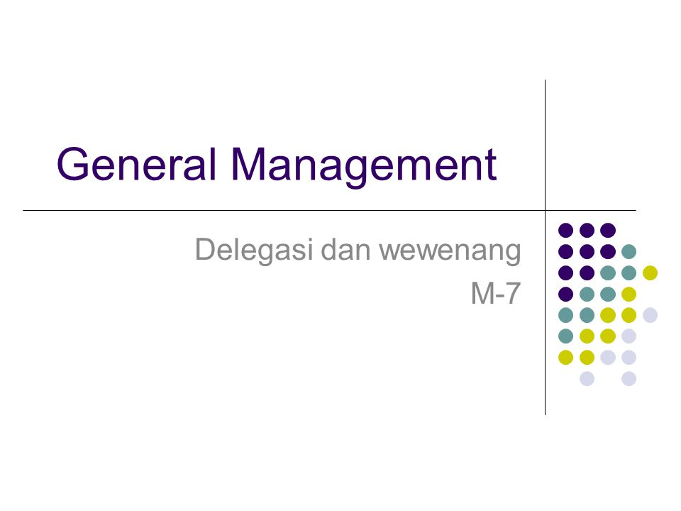 General Management Delegasi dan wewenang M-7
